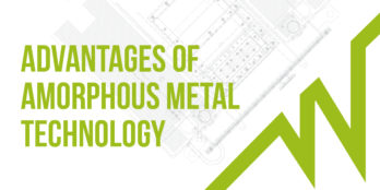 Advantages of Amorphous metal technology (1)